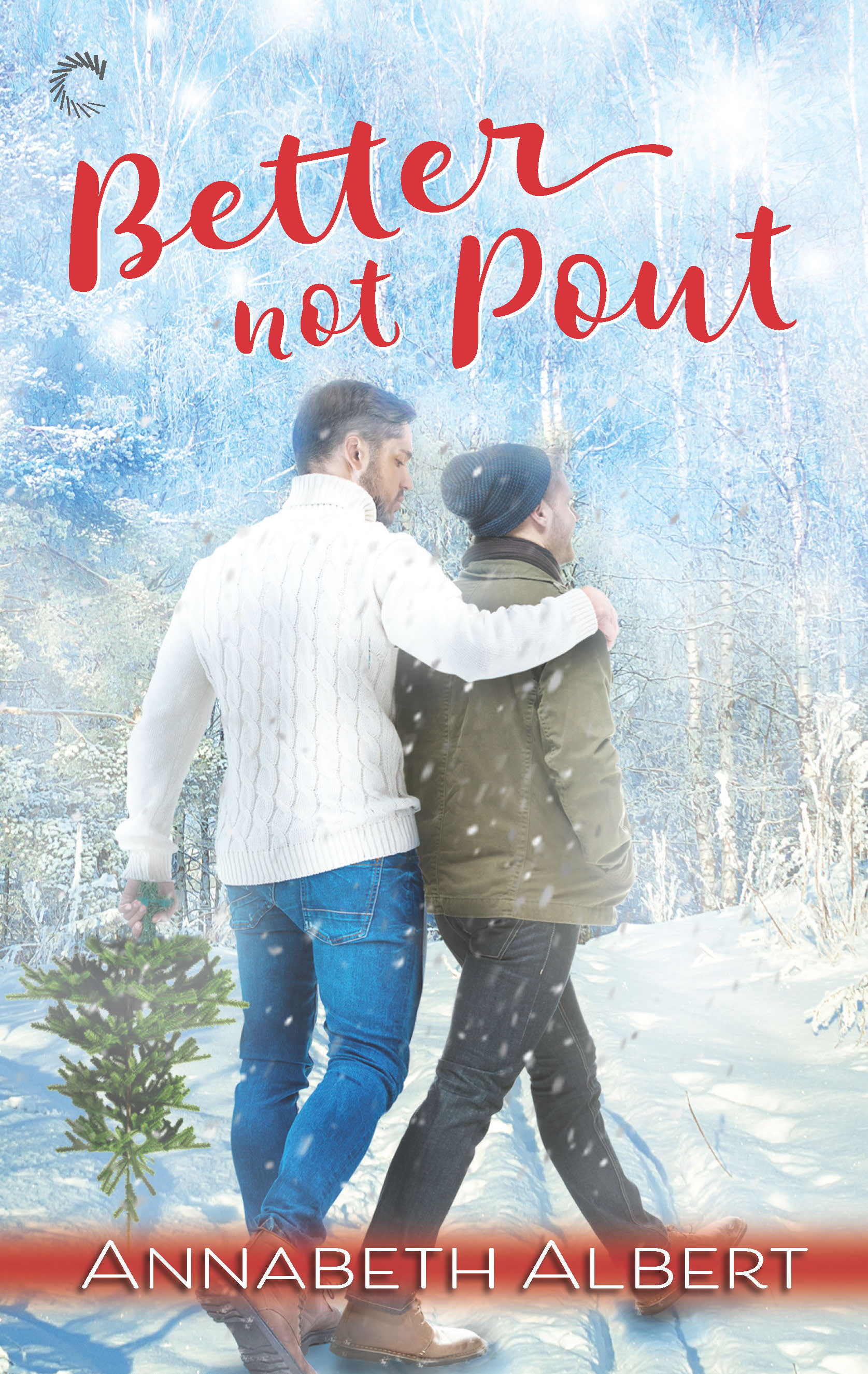 BETTER NOT POUT by Annabeth Albert 9781488038686 Front Cover